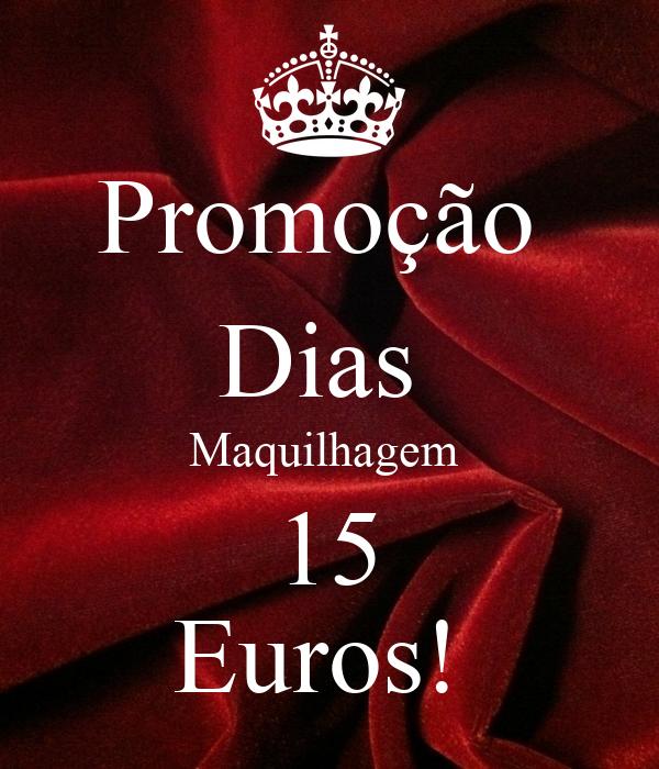 Promoção  Dias  Maquilhagem  15 Euros!