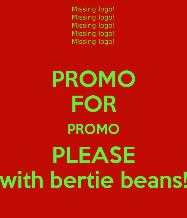 PROMO FOR PROMO PLEASE with bertie beans!