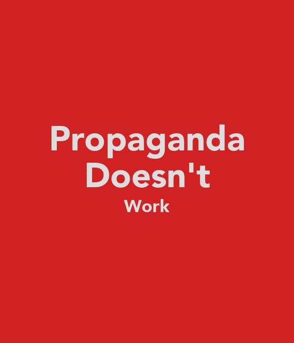 Propaganda Doesn't Work