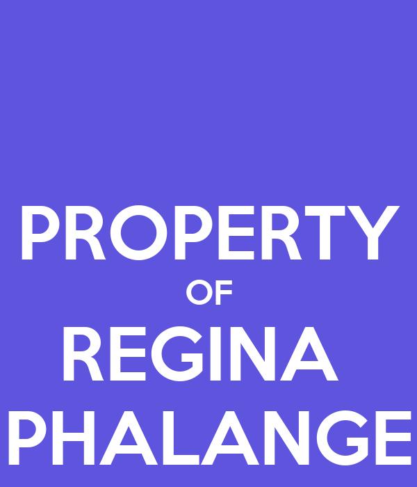 PROPERTY OF REGINA  PHALANGE