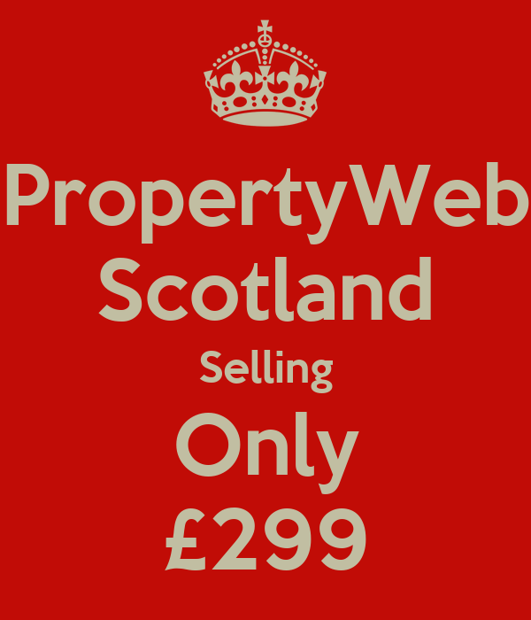 PropertyWeb Scotland Selling Only £299