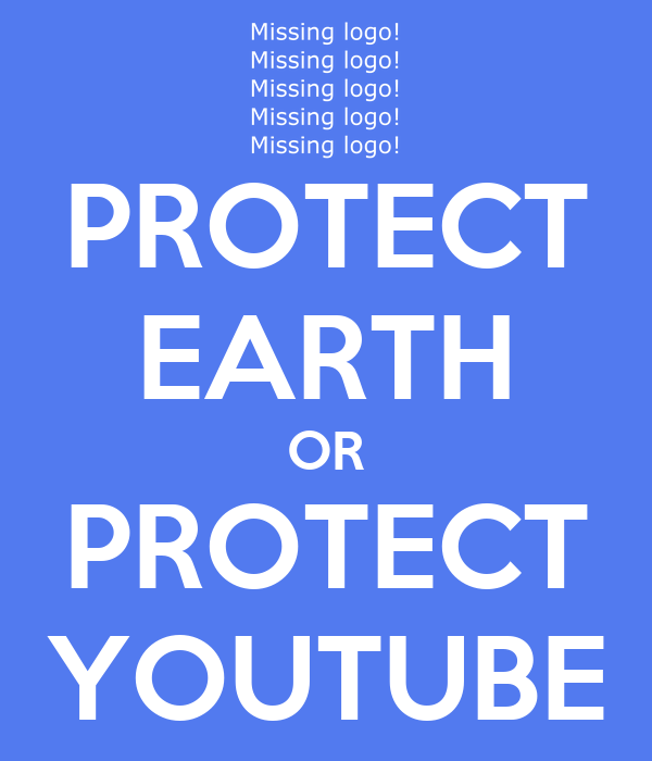 PROTECT EARTH OR PROTECT YOUTUBE