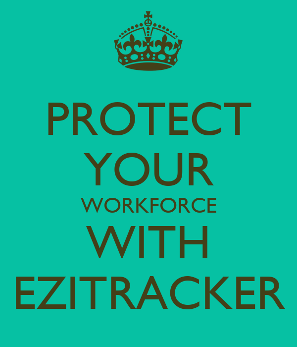 PROTECT YOUR WORKFORCE WITH EZITRACKER