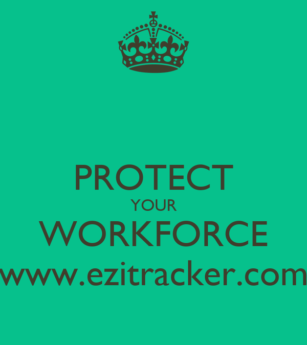 PROTECT YOUR WORKFORCE www.ezitracker.com