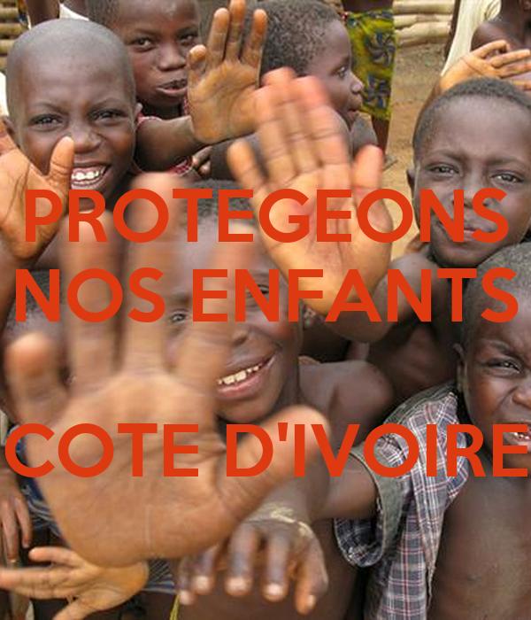 PROTEGEONS NOS ENFANTS  COTE D'IVOIRE