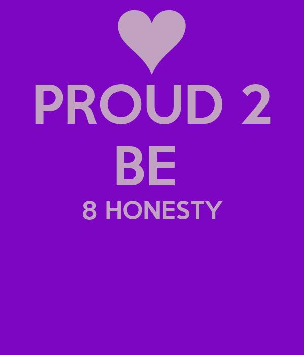 PROUD 2 BE  8 HONESTY