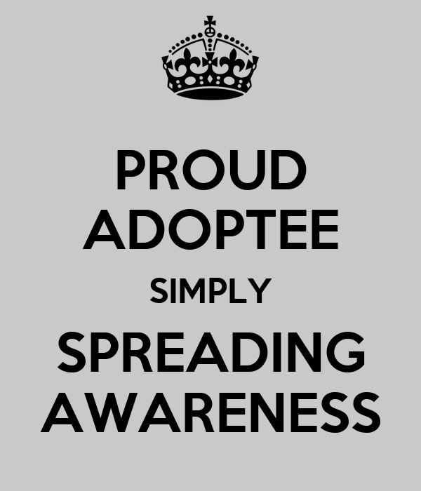 PROUD ADOPTEE SIMPLY SPREADING AWARENESS