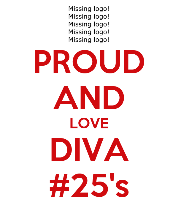 PROUD AND LOVE DIVA #25's