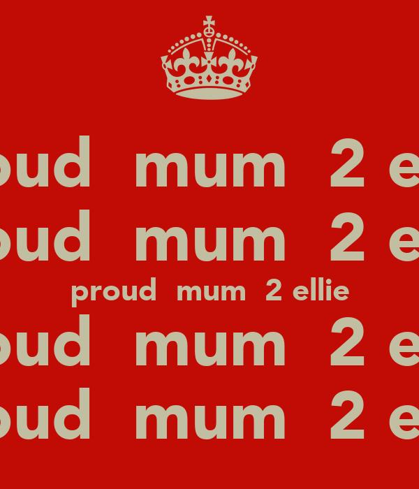 proud  mum  2 ellie proud  mum  2 ellie proud  mum  2 ellie proud  mum  2 ellie proud  mum  2 ellie
