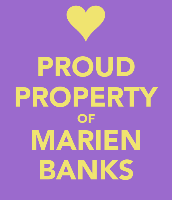 PROUD PROPERTY OF MARIEN BANKS