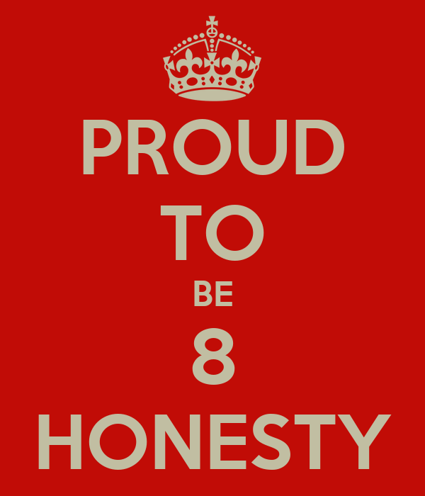 PROUD TO BE 8 HONESTY