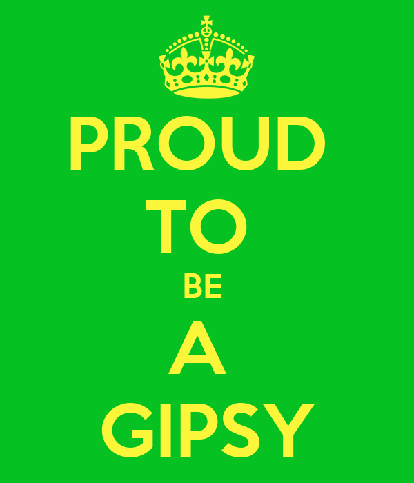 PROUD  TO  BE  A  GIPSY