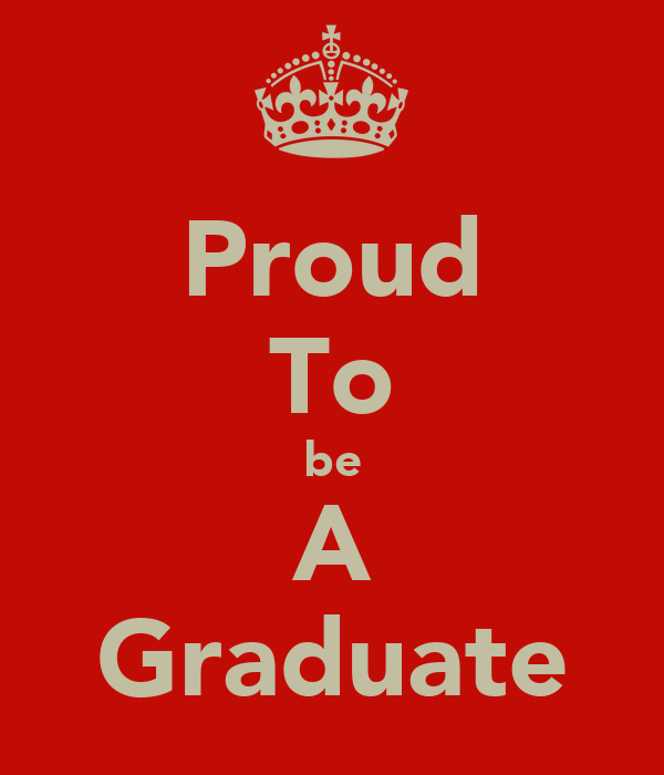 Proud To be A Graduate