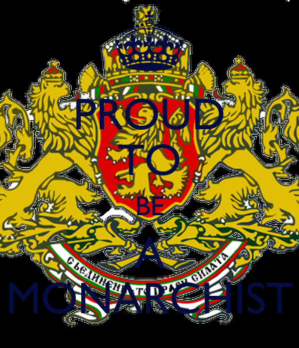 PROUD TO BE A MONARCHIST