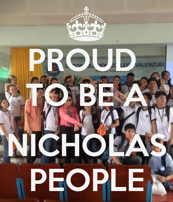 PROUD  TO BE A  NICHOLAS PEOPLE