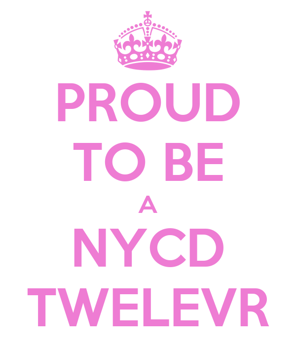 PROUD TO BE A NYCD TWELEVR