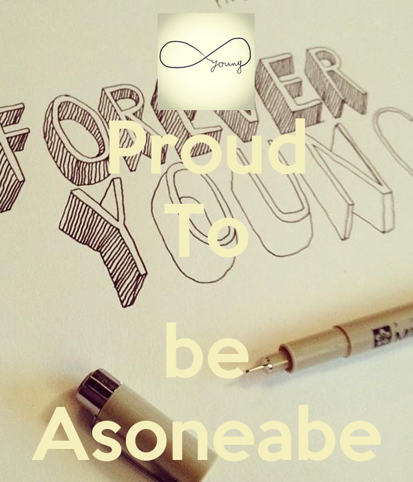 Proud To  be Asoneabe