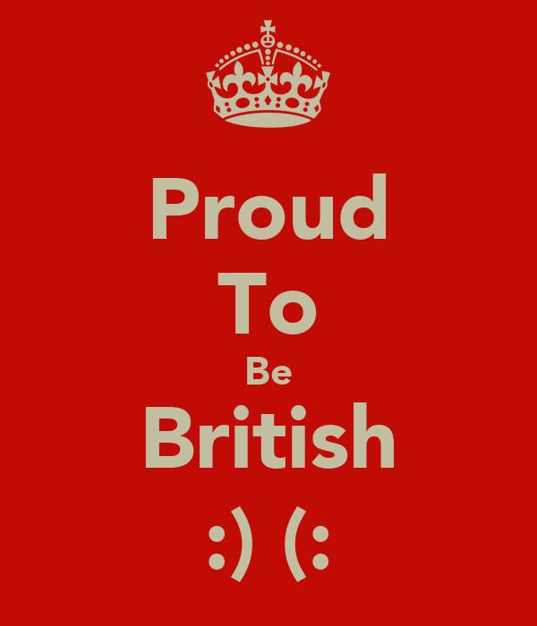 Proud To Be British :) (: