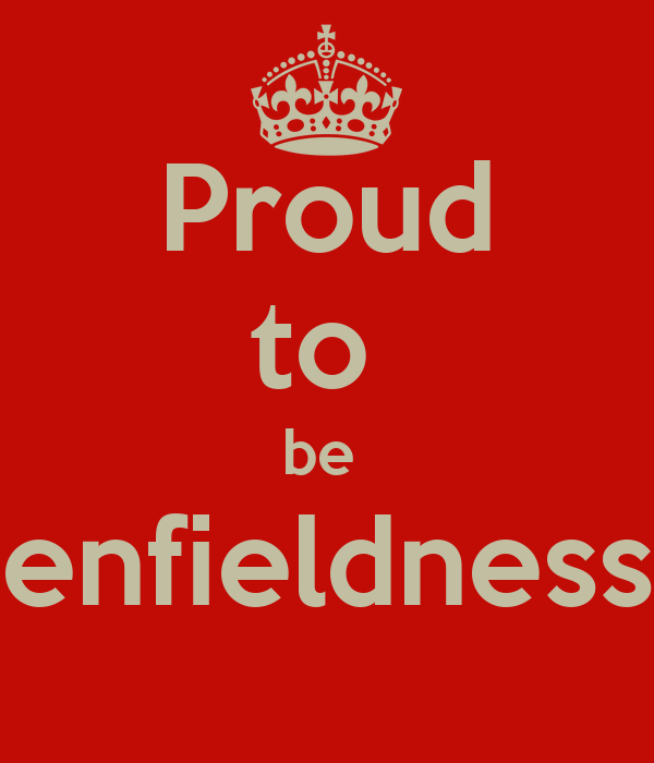 Proud to  be  enfieldness