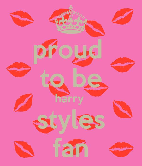 proud  to be harry  styles fan