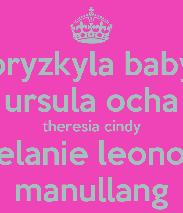 pryzkyla baby ursula ocha theresia cindy melanie leonora manullang