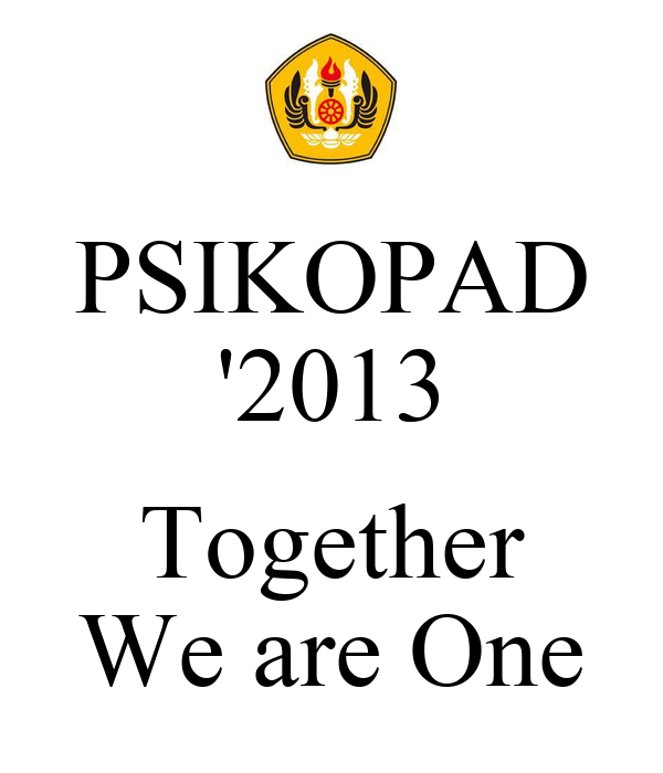 PSIKOPAD '2013  Together We are One