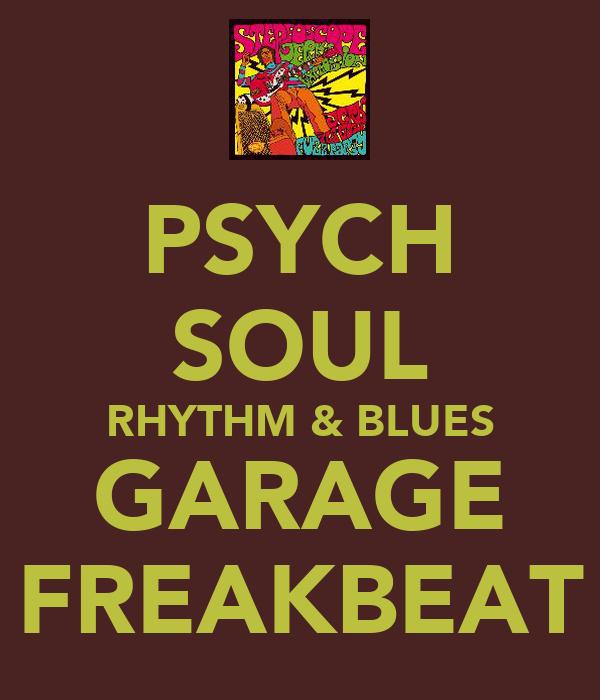 PSYCH SOUL RHYTHM & BLUES GARAGE FREAKBEAT