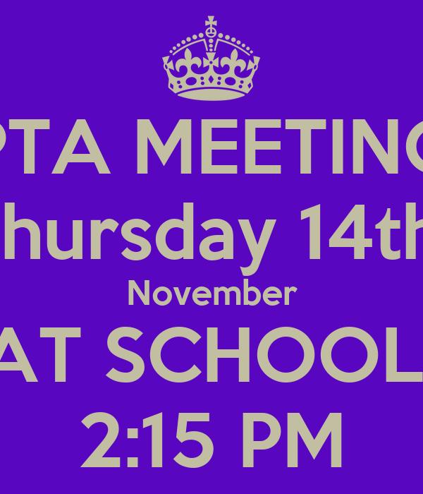 PTA MEETING Thursday 14th  November AT SCHOOL  2:15 PM