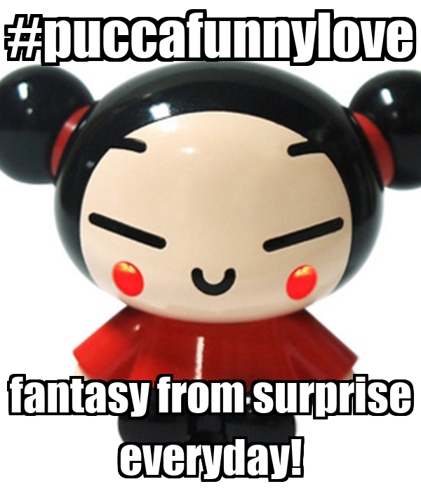 #puccafunnylove fantasy from surprise everyday!