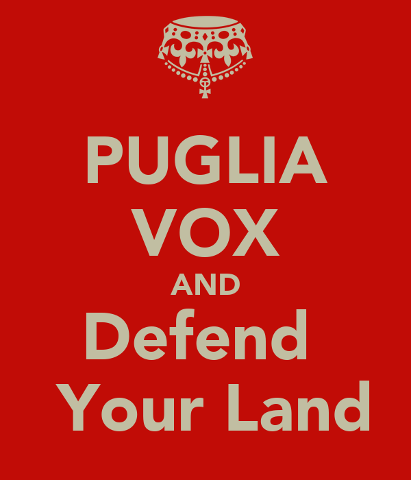 PUGLIA VOX AND Defend   Your Land