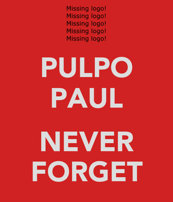 PULPO PAUL  NEVER FORGET