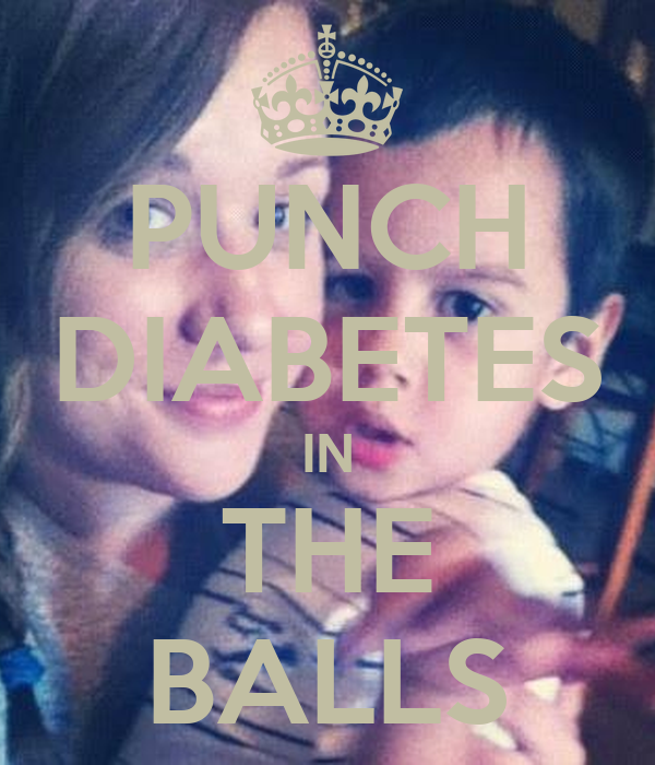 PUNCH DIABETES IN THE BALLS
