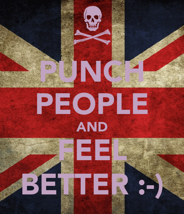 PUNCH PEOPLE AND FEEL BETTER :-)