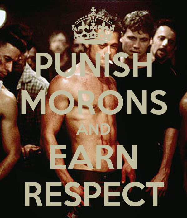 PUNISH MORONS AND EARN RESPECT