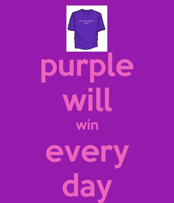 purple will win every day