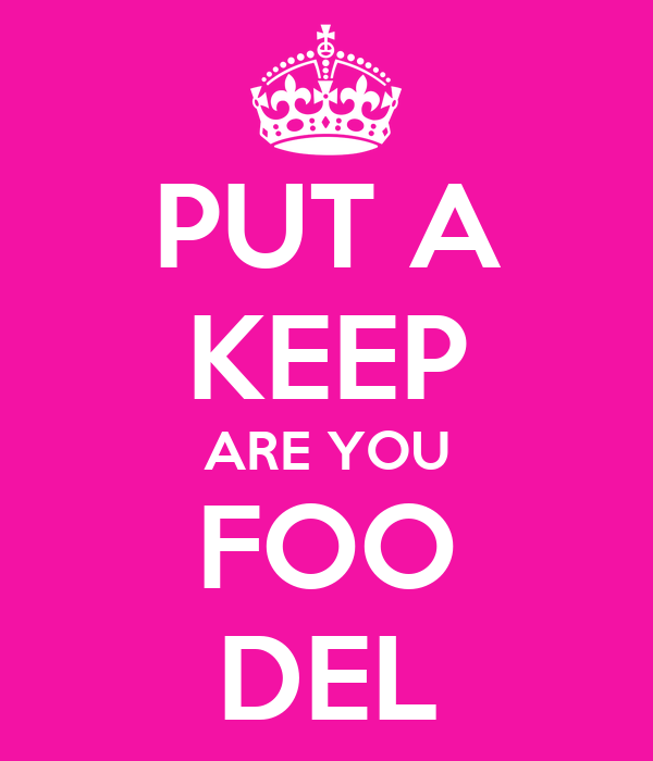 PUT A KEEP ARE YOU FOO DEL