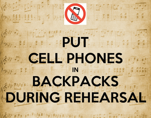 PUT CELL PHONES IN BACKPACKS DURING REHEARSAL