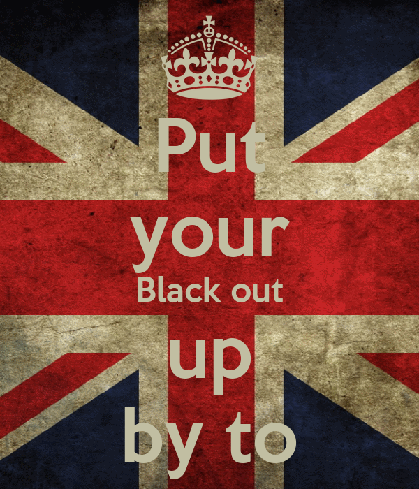Put your Black out up by to