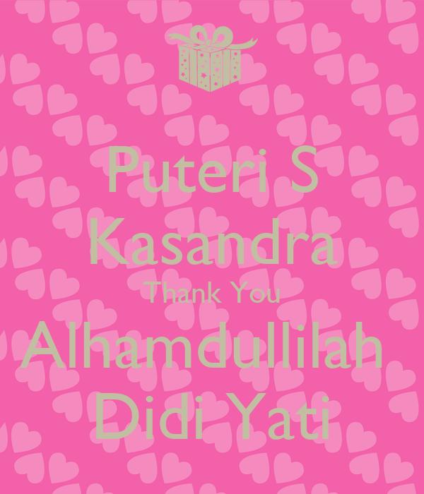 Puteri S Kasandra Thank You Alhamdullilah  Didi Yati