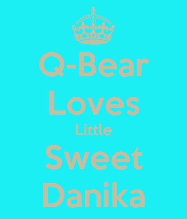 Q-Bear Loves Little Sweet Danika
