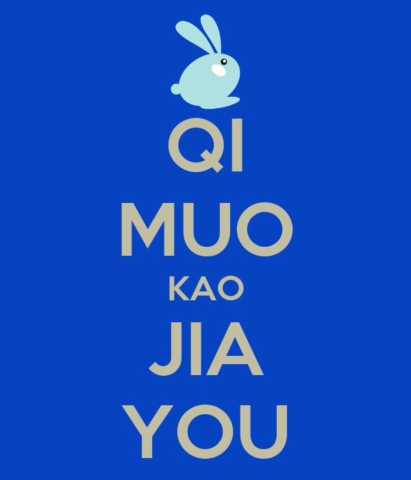 QI MUO KAO JIA YOU