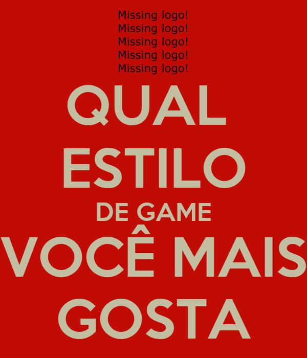 QUAL  ESTILO DE GAME VOCÊ MAIS GOSTA