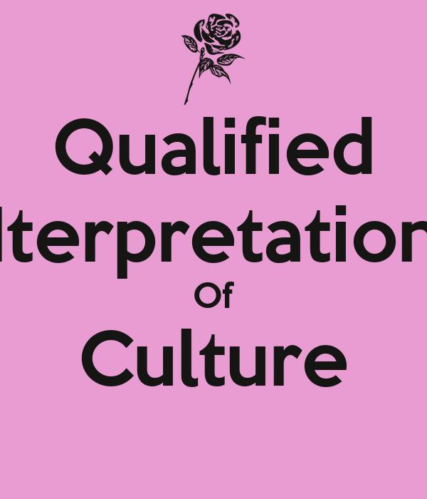 Qualified Iterpretation Of Culture