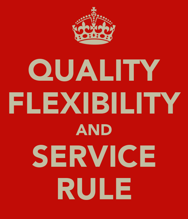 QUALITY FLEXIBILITY AND SERVICE RULE