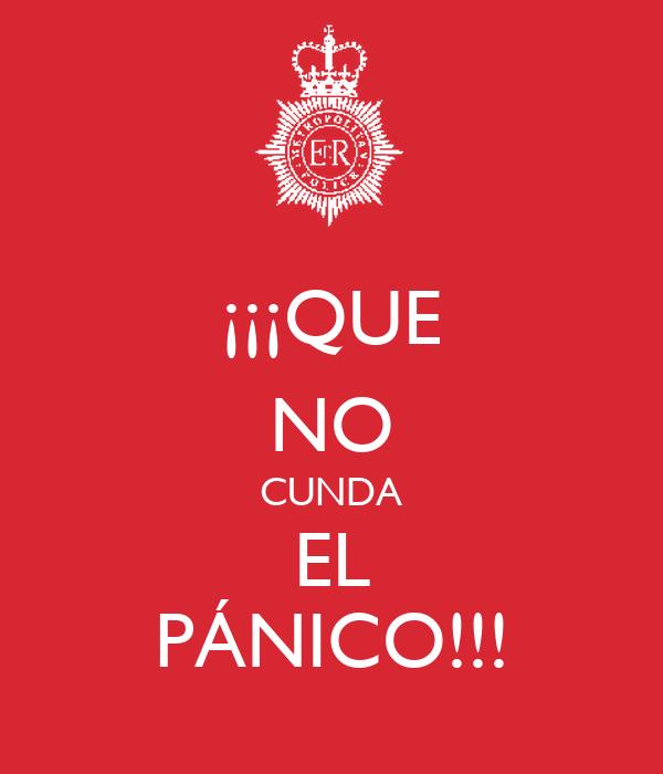 ¡¡¡QUE NO CUNDA EL PÁNICO!!!