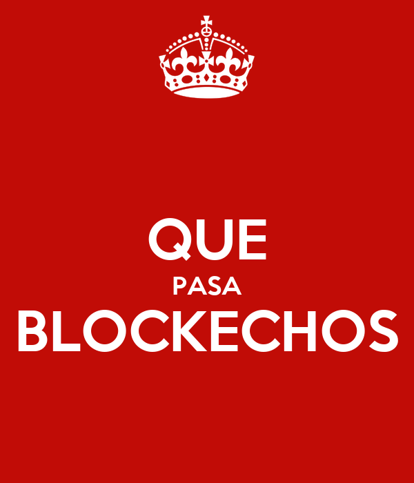 QUE PASA BLOCKECHOS