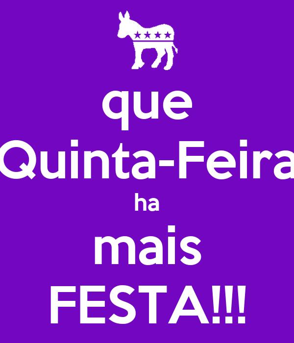 que Quinta-Feira ha mais FESTA!!!