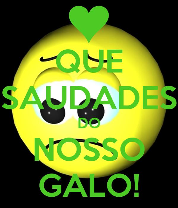 QUE SAUDADES DO NOSSO GALO!