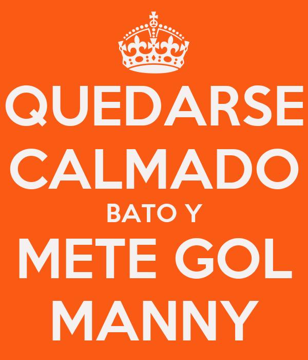 QUEDARSE CALMADO BATO Y METE GOL MANNY