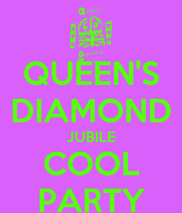 QUEEN'S DIAMOND JUBILE COOL PARTY